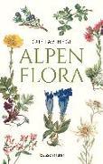 Cover-Bild zu Hegi, Gustav: Alpenflora - der erste umfassende Naturführer der alpinen Pflanzenwelt. Über 260 detaillierte, handgezeichnete Illustrationen und genaue Beschreibungen
