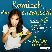 Cover-Bild zu Nguyen-Kim, Mai Thi: Komisch, alles chemisch (Audio Download)