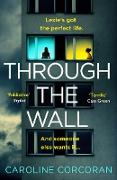 Cover-Bild zu Corcoran, Caroline: Through the Wall: The creepiest, bestselling psychological thriller of 2020 (eBook)