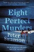 Cover-Bild zu Swanson, Peter: Eight Perfect Murders