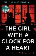 Cover-Bild zu Swanson, Peter: The Girl With A Clock For A Heart