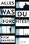 Cover-Bild zu Swanson, Peter: Alles, was du fürchtest (eBook)