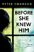 Cover-Bild zu Swanson, Peter: Before She Knew Him