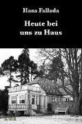Cover-Bild zu Fallada, Hans: Heute bei uns zu Haus (eBook)