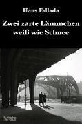 Cover-Bild zu Fallada, Hans: Zwei zarte Lämmchen weiß wie Schnee (eBook)
