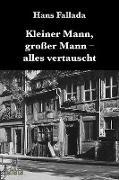 Cover-Bild zu Fallada, Hans: Kleiner Mann, großer Mann, alles vertauscht (eBook)