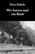 Cover-Bild zu Fallada, Hans: Wir hatten mal ein Kind (eBook)