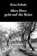 Cover-Bild zu Fallada, Hans: Altes Herz geht auf die Reise (eBook)
