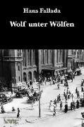 Cover-Bild zu Fallada, Hans: Wolf unter Wölfen (eBook)