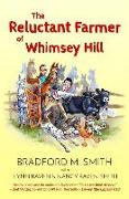 Cover-Bild zu Smith, Nancy Raven: The Reluctant Farmer of Whimsey Hill