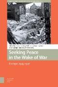 Cover-Bild zu Hoffmann, Stefan-Ludwig (Hrsg.): Seeking Peace in the Wake of War (eBook)