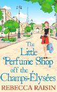 Cover-Bild zu Raisin, Rebecca: Little Perfume Shop Off The Champs-Elysees (eBook)