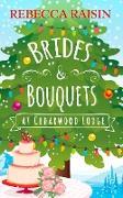 Cover-Bild zu Raisin, Rebecca: Brides and Bouquets At Cedarwood Lodge (eBook)