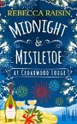 Cover-Bild zu Raisin, Rebecca: Midnight and Mistletoe at Cedarwood Lodge (eBook)