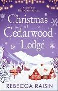 Cover-Bild zu Raisin, Rebecca: Christmas At Cedarwood Lodge: Celebrations and Confetti at Cedarwood Lodge / Brides and Bouquets at Cedarwood Lodge / Midnight and Mistletoe at Cedarwood Lodge (eBook)
