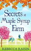 Cover-Bild zu Raisin, Rebecca: Secrets At Maple Syrup Farm (eBook)