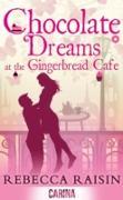Cover-Bild zu Raisin, Rebecca: Chocolate Dreams at the Gingerbread Cafe (eBook)