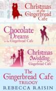 Cover-Bild zu Raisin, Rebecca: Gingerbread Cafe Christmas: Christmas at the Gingerbread Cafe / Chocolate Dreams at the Gingerbread Cafe / Christmas Wedding at the Gingerbread Cafe (eBook)