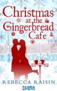 Cover-Bild zu Raisin, Rebecca: Christmas At The Gingerbread Cafe (The Gingerbread Cafe, Book 1) (eBook)