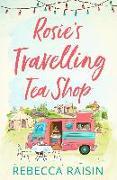 Cover-Bild zu Raisin, Rebecca: Rosie's Travelling Tea Shop (eBook)