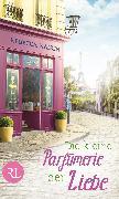 Cover-Bild zu Raisin, Rebecca: Die kleine Parfümerie der Liebe (eBook)