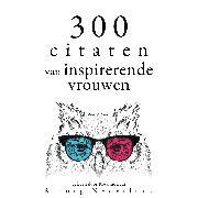 Cover-Bild zu Austen, Jane: 300 citaten van inspirerende vrouwen (Audio Download)