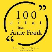 Cover-Bild zu Frank, Anne: 100 citat från Anne Frank (Audio Download)