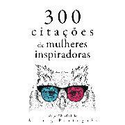 Cover-Bild zu Austen, Jane: 300 citações de mulheres inspiradoras (Audio Download)