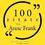 Cover-Bild zu Frank, Anne: 100 Zitate von Anne Frank (Audio Download)