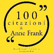 Cover-Bild zu Frank, Anne: 100 citazioni di Anne Frank (Audio Download)