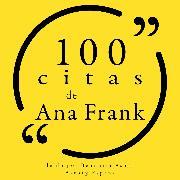 Cover-Bild zu Frank, Anne: 100 citas de Ana Frank (Audio Download)