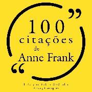 Cover-Bild zu Frank, Anne: 100 citações de Anne Frank (Audio Download)