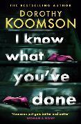 Cover-Bild zu Koomson, Dorothy: I Know What You've Done