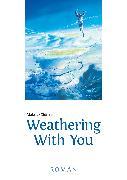 Cover-Bild zu Shinkai, Makoto: Weathering With You (eBook)