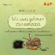 Cover-Bild zu Engler, Michael: Wir zwei gehören zusammen und weitere elefantastische Geschichten (Audio Download)
