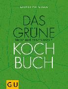 Cover-Bild zu Cramm, Dagmar von: Das grüne nicht nur vegetarische Kochbuch (eBook)