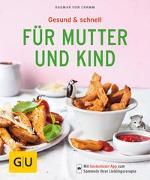 Cover-Bild zu Cramm, Dagmar von: Gesund & schnell für Mutter und Kind