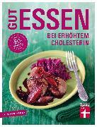 Cover-Bild zu Cramm, Dagmar von: Gut essen bei erhöhtem Cholesterin (eBook)