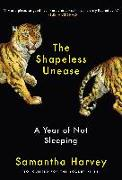 Cover-Bild zu Harvey, Samantha: The Shapeless Unease: A Year of Not Sleeping