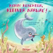 Cover-Bild zu zur Brügge, Anne-Kristin: Komm kuscheln, kleiner Narwal!
