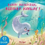 Cover-Bild zu Brügge, Anne-Kristin zur: Komm kuscheln, kleiner Narwal! (eBook)