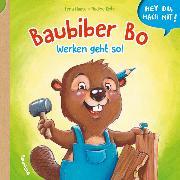 Cover-Bild zu Haase, Lena: Hey du, mach mit! - Baubiber Bo - Werken geht so!