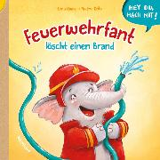 Cover-Bild zu Haase, Lena: Hey du, mach mit! - Feuerwehrfant löscht einen Brand