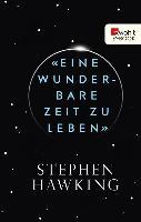 Cover-Bild zu Hawking, Stephen: «Eine wunderbare Zeit zu leben» (eBook)