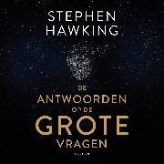 Cover-Bild zu Hawking, Stephen: De antwoorden op de grote vragen (Audio Download)