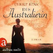 Cover-Bild zu Renk, Ulrike: Die Australierin - Von Hamburg nach Sydney (Ungekürzt) (Audio Download)