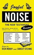 Cover-Bild zu Steinke, Darcey (Hrsg.): Joyful Noise: The New Testament Revisited