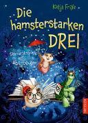 Cover-Bild zu Frixe, Katja: Die hamsterstarken Drei