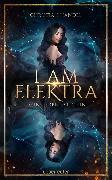 Cover-Bild zu Handel, Christian: I am Elektra (eBook)