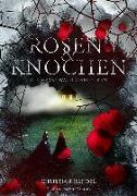 Cover-Bild zu Handel, Christian: Rosen & Knochen
